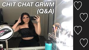 CHIT CHAT GRWM (Q&A)   Ashley Barajas - YouTube