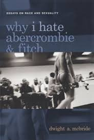why i hate abercrombie fitch essays on race and sexuality  why i hate abercrombie fitch essays on race and sexuality books nyu press nyu press