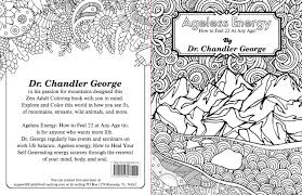 Ageless Energy Adult Coloring Book Dr Chandler George