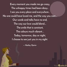 Every Moment You Made Me Quotes Writings By Harley Quinn