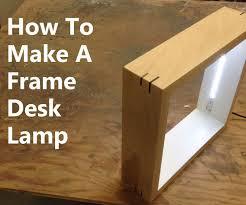 Wooden Led Desk Lamp Project Lamp Design Ideas