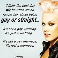 P!nk supports gay rights. | Quotes | Pinterest