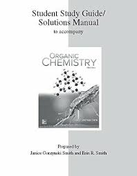 Study Guide / Solutions Manual For Organic Chemistry by Janice Smith | eBay