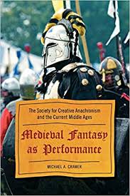 Medieval Fantasy as Performance: The Society for ... - Amazon.com
