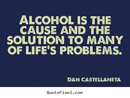 Quotes About Alcohol Quotes about Alcohol problems 100 quotes 82