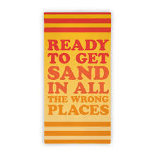 funny beach towels. Ready To Get Sand In All The Wrong Places (Beach Towel) Towel Funny Beach Towels C