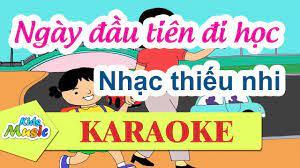 KARAOKE Ngày đầu tiên đi học | Nhạc thiếu nhi chọn lọc - YouTube