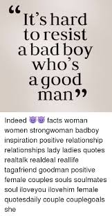 Good Man Quotes Gorgeous It's Hard To Resist A Bad Boy Who's A Good Man Indeed П��😈 Facts