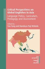 Critical Perspectives On Global Englishes In Asia By Fan