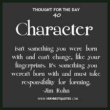 Character Quotes Jim Rohn Thought For The Day Truth Beauty Magnificent Thought For The Day Quotes
