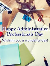 Admin Professionals Day Cards Wishing You A Wonderful Day Happy Administrative Professionals Day
