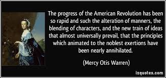American Revolution Quotes Mesmerizing Mercy Otis Warren American Revolution Quotes Quotes