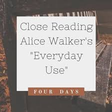 everyday use by alice walker close reading lessons days tpt everyday use by alice walker close reading lessons 4 days
