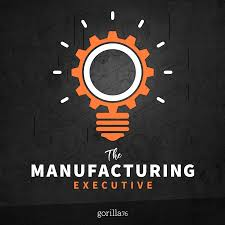 The Manufacturing Executive