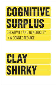 cognitive surplus creativity and generosity in a connected age by  cognitive surplus creativity and generosity in a connected age by clay shirky