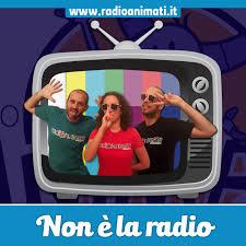 Non è la radio