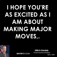 Making Moves Quotes Mesmerizing Mitch Daniels Quotes QuoteHD