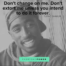 2pac Quotes New 48 Tupac Quotes That Will Change Your Life Everyday Power