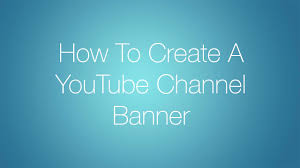 youtube banner art. Brilliant Banner How To Create A New YouTube Channel BannerArt In Youtube Banner Art