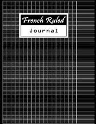 French Ruled Journal Graph Paper Notebook Seyes Grid Paper Writing Journal Blank Book Workbook 100 Pages Paperback