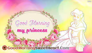 Good Morning My Princess Quotes Best Of Good Morning My Princess GoodmorningsweetheartCom