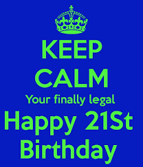 best birthdays images fiesta party happy st  keep calm your finally legal happy 21st birthday