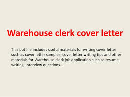 warehouse clerk cover letter this ppt file includes useful materials for writing cover letter such as warehouse clerk cover letter