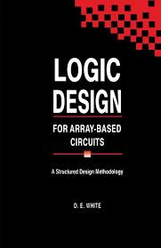 Contemporary Logic Design Ebook Logic Design For Array Based Circuits A Structured Design