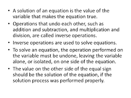 a solution of an equation is the value of the variable that makes the equation true