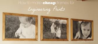 Large Prints Cheap Diy Cheap Frames For Engineering Prints Simply Swider