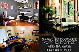 3 Ways To Decorate Your Home Office And Increase Productivity How To Decorate A Home Office