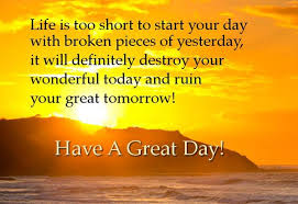 Quotes To Start The Day Simple Good Day Quotes Life Is Too Short To Start Your Day With Broken