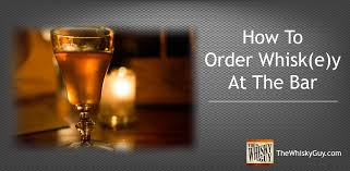 confused about how to order a whisky at a bar these simple tips will help