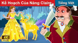 Kế Hoạch Của Nàng Claire 👸 Chuyen co tich | Truyện Cổ Tích Việt Nam | WOA Fairy  Tales - Đọc truyện cổ tích