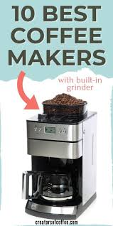 The mesh filter saves you. Best Coffee Maker With Grinder Grind And Brew Guide 2021 Creators Of Coffee