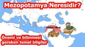 Mezopotamya Neresidir? Önemi ve Bilinmesi Gereken Temel Bilgiler - YouTube