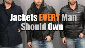 the only 3 jackets a guy needs in his wardrobe men s style essentials
