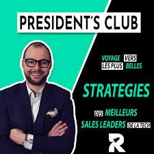 President's Club by Rocket4Sales - Les Sales Leaders de la tech parlent de leurs stratégies à succès