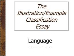 example and illustration essay topics related keywords suggestions ppt the illustration example classification essay letter