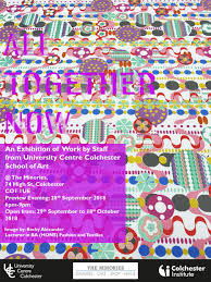 Colchester School Of Art And Design All Together Now Exhibition At The Minories Galleries In