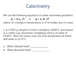 3 calorimetry we use the following equations