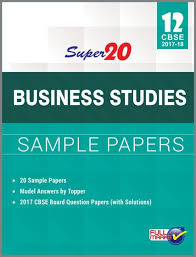 cbse super business studies sample papers for class  cbse super 20 business studies sample papers for class 12 2017 18