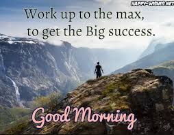 Good Morning Work Quotes Best Of 24 Good Morning Success Quotes Happy Wishes
