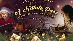 A NATALE PUOI - Le migliori canzoni di Natale - MUSICA NATALIZIA LIVE RADIO  24/7 - YouTube
