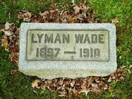 Lyman Francis Wade (1897-1910) - Find A Grave Memorial