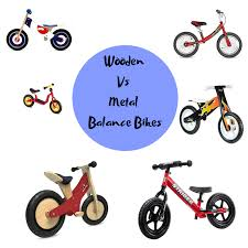 if you re deliberating on whether to a child a wooden or a metal balance bike read on i will look at the advantages and disadvantages of each one