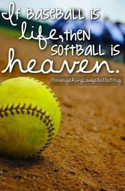 pics of softball sayings if baseball is life softball is heaven softball quotes