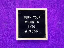 Turn your wounds into wisdom. Wise words. Life lessons. Life quotes.  Inspiration. Inspirational. Inspirational sayings. Inspirational quotes.  Positive thinking. Positive quote. Positive attitude. Positive emotion.  Stay positive. Experience. The past ...