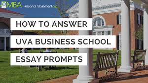 answering uva essay prompts never been easier mba personal  university of virginia application requirements