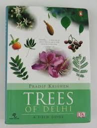 Trees of Delhi : A Field Guide by Pradip Krishen (Hardcover) for sale  online | eBay